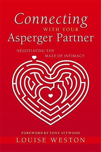 Connecting With Your Asperger Partner: Negotiating the Maze of Intimacy von Jessica Kingsley Publishers Ltd