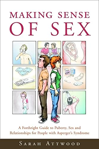 Making Sense of Sex: A Forthright Guide to Puberty, Sex and Relationships for People with Asperger's Syndrome von Jessica Kingsley Publishers Ltd