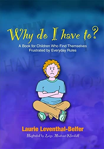 Why Do I Have To?: A Book for Children Who Find Themselves Frustrated by Everyday Rules von Jessica Kingsley Publishers Ltd