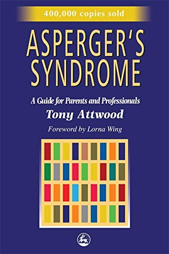 Asperger's Syndrome: A Guide for Parents and Professionals von Jessica Kingsley Publishers
