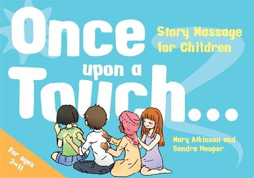 Atkinson, M: Once Upon a Touch...: Story Massage for Children (Story Massage Book) von Singing Dragon