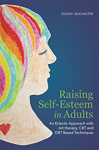 Raising Self-Esteem in Adults von Jessica Kingsley Publishers