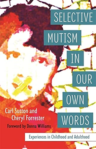 Selective Mutism In Our Own Words von Jessica Kingsley Publishers
