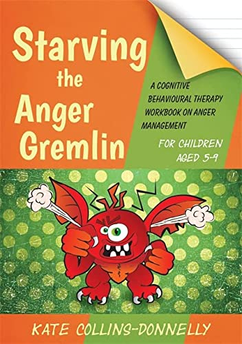 Starving the Anger Gremlin for Children Aged 5-9 (Gremlin and Thief CBT Workbooks) von Jessica Kingsley Publishers
