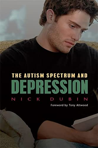 The Autism Spectrum and Depression von Jessica Kingsley Publishers