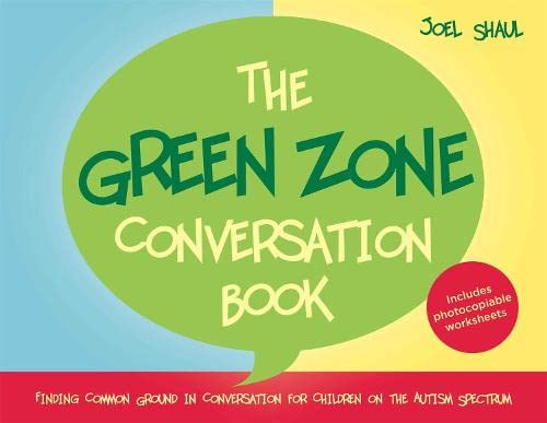 The Green Zone Conversation Book: Finding Common Ground in Conversation for Children on the Autism Spectrum (Jess01) von Jessica Kingsley Publishers