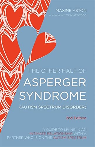 The Other Half of Asperger Syndrome (Autism Spectrum Disorder): A Guide to Living in an Intimate Relationship with a Partner who is on the Autism Spectrum von Jessica Kingsley Publishers