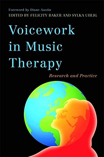 Voicework in Music Therapy: Research and Practice von Jessica Kingsley Publishers
