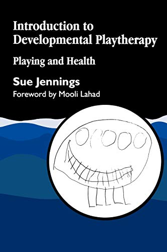 Introduction to Developmental Playtherapy: Playing and Health: Playing and Health - Persephone's Journey von Jessica Kingsley