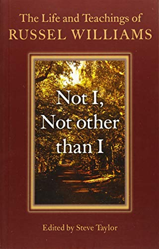 Not I, Not Other Than I: The Life and Teachings of Russel Williams von John Hunt Publishing