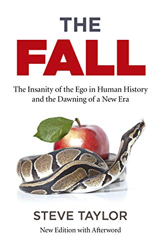 Fall, The (new edition with Afterword): The Insanity of the Ego in Human History and the Dawning of a New Era von John Hunt Publishing
