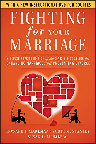 Fighting for Your Marriage: A Deluxe Revised Edition of the Classic Best-seller for Enhancing Marriage and Preventing Divorce von John Wiley and Sons Ltd