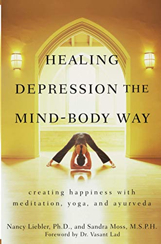 Healing Depression the Mind-Body Way: Creating Happiness with Meditation, Yoga, and Ayurveda von John Wiley and Sons Ltd