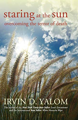 Staring at the Sun: Overcoming the Terror of Death von John Wiley and Sons Ltd