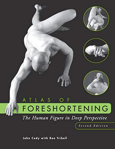 Atlas of Foreshortening: The Human Figure in Deep Perspective von JOHN WILEY & SONS INC