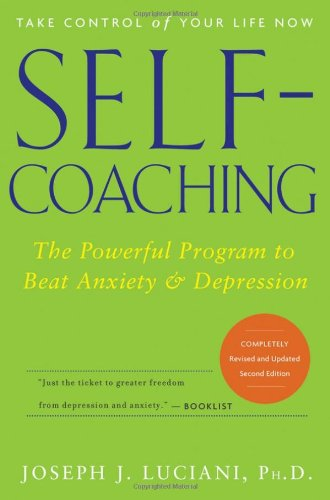 Self-Coaching: The Powerful Program to Beat Anxiety and Depression: How to Heal Anxiety and Depression von JOHN WILEY & SONS INC