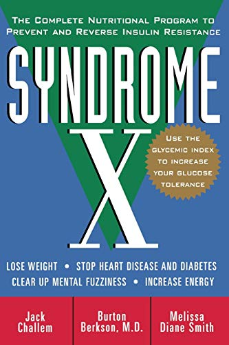 Syndrome X: The Complete Nutritional Program to Prevent and Reverse Insulin Resistance von Wiley John + Sons
