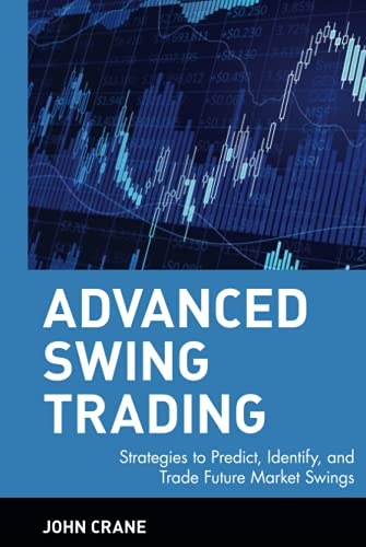 Advanced Swing Trading: Strategies to Predict, Identify, and Trade Future Market Swings (Wiley Trading Series) von Wiley