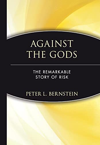Against the Gods: The Remarkable Story of Risk (Advances in Criminological Theory; 7) von Wiley