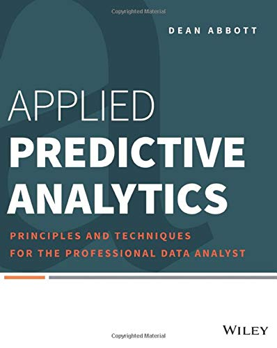 Applied Predictive Analytics: Principles and Techniques for the Professional Data Analyst von Wiley