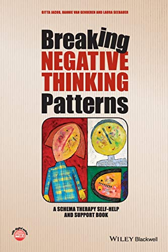 Breaking Negative Thinking Patterns: A Schema Therapy Self-Help and Support Book von Wiley-Blackwell