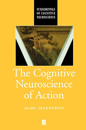 Cognitive Neuroscience of Action (Fundamentals of Cognitive Neuroscience) von John Wiley & Sons