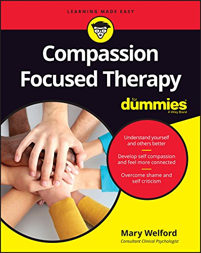 Compassion Focused Therapy For Dummies von For Dummies