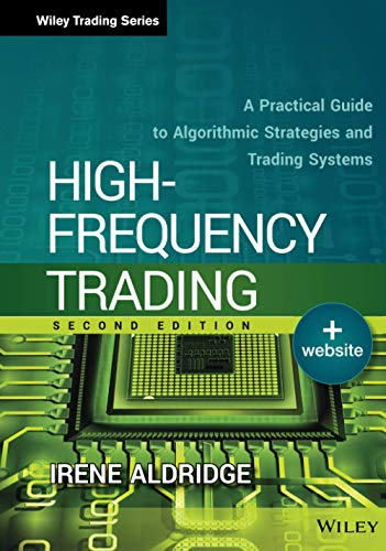 High-Frequency Trading: A Practical Guide to Algorithmic Strategies and Trading Systems (Wiley Trading Series) von Wiley