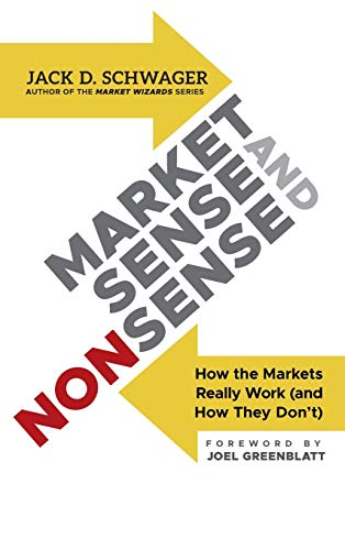 Market Sense and Nonsense: How the Markets Really Work (and How They Don't) von Wiley