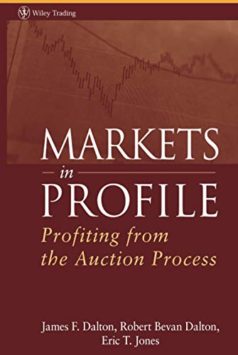 Markets in Profile: Profiting from the Auction Process (Wiley Trading Series) von Wiley