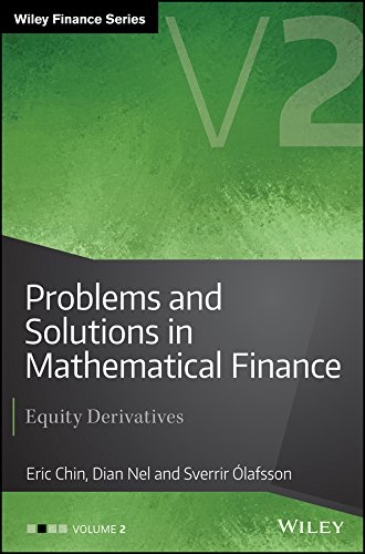 Problems and Solutions in Mathematical Finance: Equity Derivatives, Volume 2 (Wiley Finance Series, 2, Band 2) von Wiley