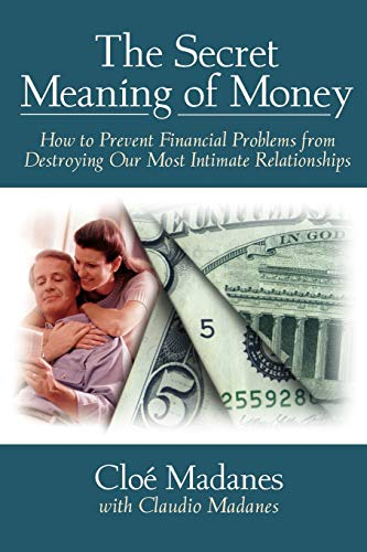 Secret Meaning Money P: How to Prevent Financial Affairs from Destroying Our Most Intimate Relationships von John Wiley & Sons