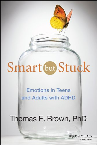 Smart But Stuck: Emotions in Teens and Adults with ADHD von Jossey-Bass