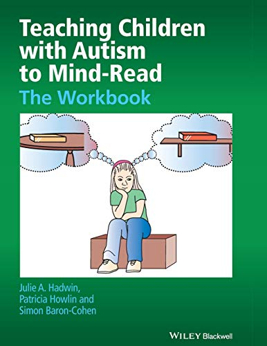 Teaching Children with Autism to Mind-Read: The Workbook von Wiley-Blackwell