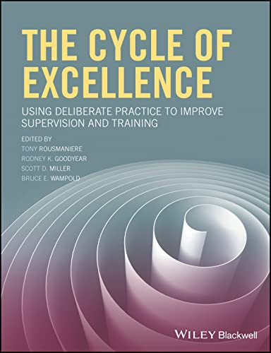 The Cycle of Excellence: Using Deliberate Practice to Improve Supervision and Training von Wiley-Blackwell