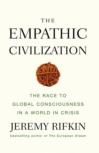 The Empathic Civilization: The Race to Global Consciousness in a World in Crisis von Wiley John + Sons