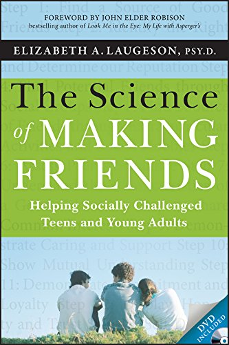 The Science of Making Friends: Helping Socially Challenged Teens and Young Adults. (w/DVD) von Jossey-Bass