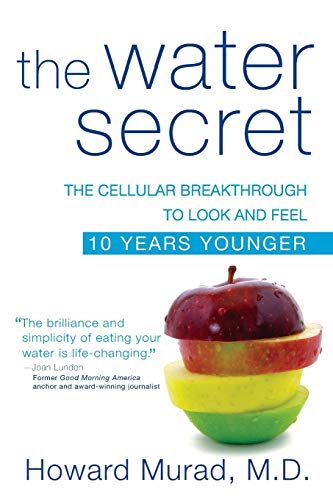 The Water Secret: The Cellular Breakthrough to Look and Feel 10 Years Younger von John Wiley & Sons