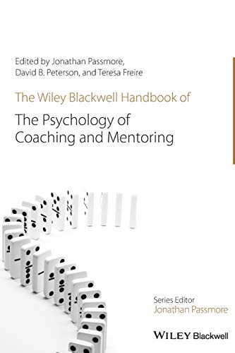 The Wiley-Blackwell Handbook of the Psychology of Coaching and Mentoring (Wiley-Blackwell Handbooks in Organizational Psychology) von Wiley-Blackwell