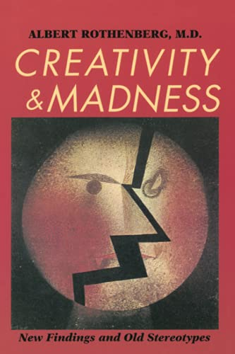 Creativity and Madness: New Findings and Old Stereotypes von Johns Hopkins University Press