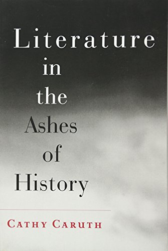 Literature in the Ashes of History von Johns Hopkins University Press