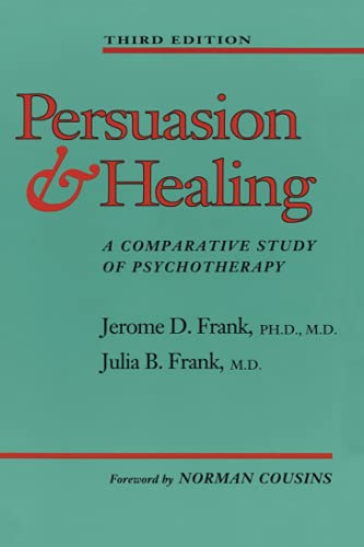 Persuasion and Healing: A Comparative Study of Psychotherapy von Johns Hopkins University Press