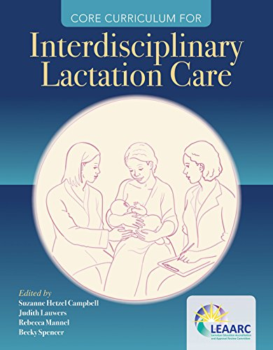 Core Curriculum for Interdisciplinary Lactation Care von JONES & BARTLETT PUB INC