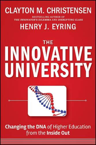 The Innovative University: Changing the DNA of Higher Education from the Inside Out (Jossey-Bass Higher and Adult Education Series) von John Wiley & Sons Inc