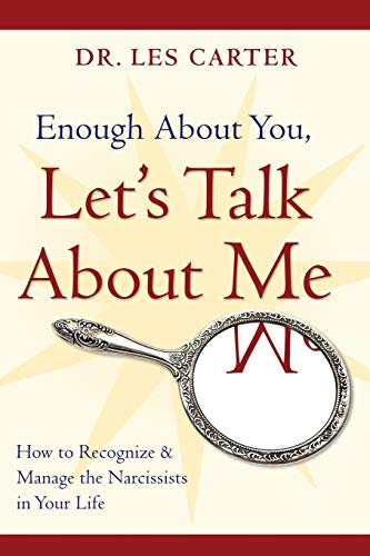 Enough About You, Let's Talk About Me: How to Recognize and Manage the Narcissists in Your Life von Jossey-Bass