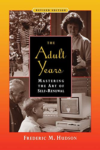 The Adult Years: Mastering the Art of Self-Renewal, Revised Edition von Jossey-Bass