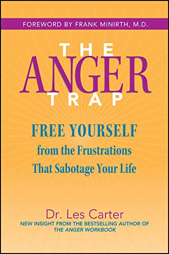 The Anger Trap: Free Yourself from the Frustrations that Sabotage Your Life von Jossey-Bass