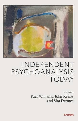 Independent Psychoanalysis Today (Psychoanalytic Ideas) von Taylor & Francis