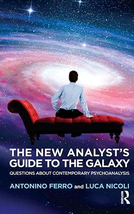 The New Analyst's Guide to the Galaxy: Questions about Contemporary Psychoanalysis von Taylor & Francis Ltd