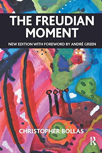 The Freudian Moment: New Edition with Foreword by Andrae Green von Taylor & Francis Ltd
